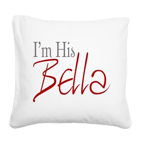 His Bella2.png Square Canvas Pillow