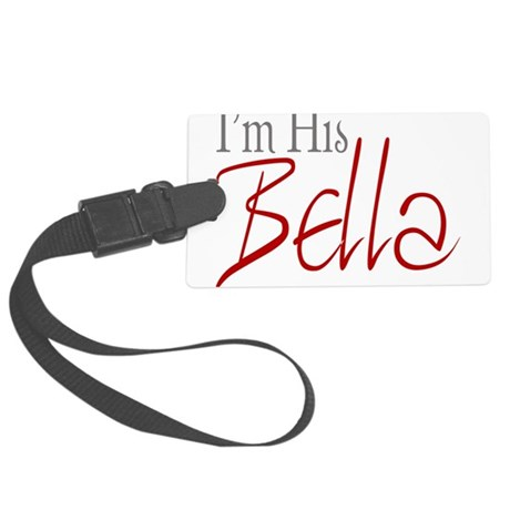 His Bella2.png Large Luggage Tag