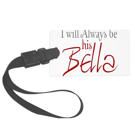 I will always be his Bella Large Luggage Tag