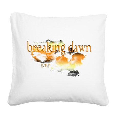 breaking dawn 11-18-11-2.png Square Canvas Pillow