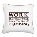 Work and Climbing Square Canvas Pillow