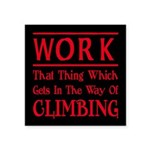 Work and Climbing Square Sticker 3