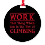 Work and Climbing Round Ornament