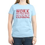 Work and Climbing Women's Light T-Shirt