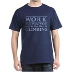 Work and Climbing Dark T-Shirt
