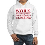 Work and Climbing Hooded Sweatshirt