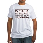 Work and Climbing Fitted T-Shirt