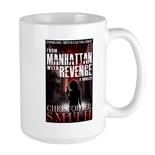 From Manhattan with Revenge Coffee Mug