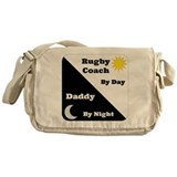 Rugby Coach by day Daddy by night Messenger Bag