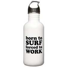 Born To Surf Forced To Work Sports Water Bottle