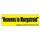 Heavens to Mugatroid - Quick Draw McGraw Car Sticker