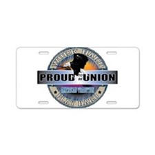 PROUD TO BE UNION Aluminum License Plate