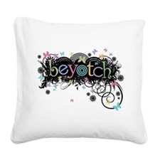 beyotch.png Square Canvas Pillow