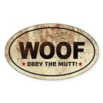 WOOF! Obey the MUTT! Oval Sticker