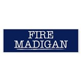 Fire Madigan Bumper Sticker
