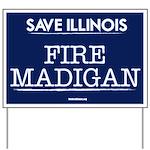 Fire Madigan Yard Sign