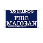 Fire Madigan Banner