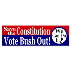 Save the Constitution, Vote Bush Out!