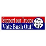 Support Our Troops: Vote Bush Out!