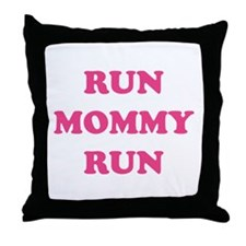 Run Mommy Run Throw Pillow