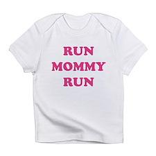 Run Mommy Run Infant T-Shirt
