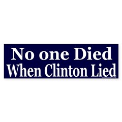 No One Died When Clinton Lied Sticker