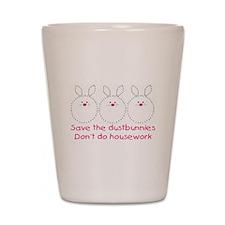 Save the dustbunnies Shot Glass