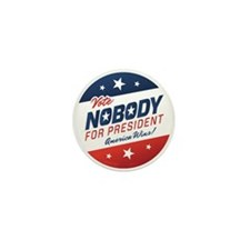 Nobody for President Mini Button