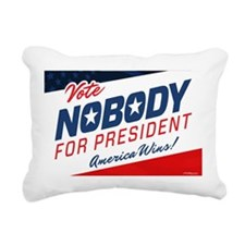 Nobody for President Rectangular Canvas Pillow