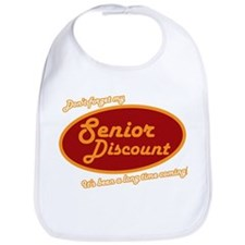Dont forget my senior discount Bib