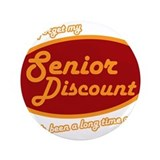 "Dont forget my senior discount 3.5"" Button"