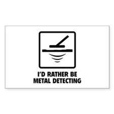 I'd Rather Be Metal Detecting Decal