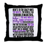 Heres to the Crazy Ones Throw Pillow