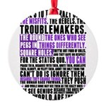 Heres to the Crazy Ones Round Ornament