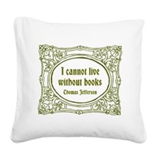 Without Books (green) Square Canvas Pillow