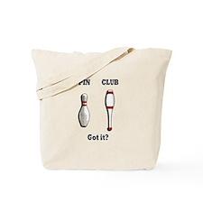 Pin. Club. Got it? Tote Bag