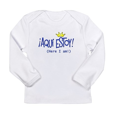 Aqu estoy! copy.png Long Sleeve Infant T-Shirt