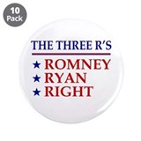 "Three R's Romney Ryan Right 3.5"" Button (10 pack)"