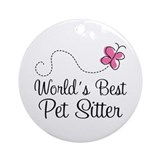 Pet Sitter (Worlds Best) Ornament (Round)