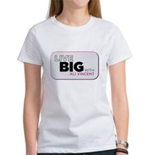 Live Big with Ali Vincent Women's T-Shirt