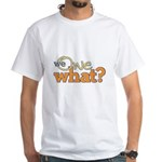 We Owe What? White T-Shirt