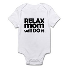 Relax Mom / Dad Will Do It Infant Bodysuit