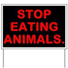 Stop Eating Animals Yard Sign
