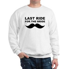 LAST RIDE FOR THE BRIDE Sweatshirt