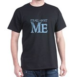 IT'S ALL ABOUT ME Black T-Shirt
