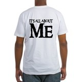 IT'S ALL ABOUT ME Shirt