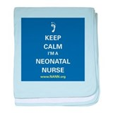 Keep Calm, I'm a Neonatal Nurse baby blanket