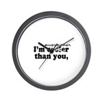 I'm awesomer than you -  Wall Clock