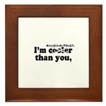 I'm awesomer than you - Framed Tile
