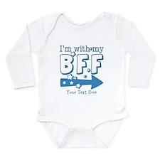 CUSTOM TEXT Im With My BFF Long Sleeve Infant Body